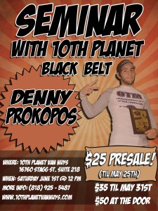 10th Planet Van Nuys Denny Prokopos Seminar June 1st, 2013